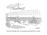 """I don't have all night, Miss. Are you going to push that button or what"" - New Yorker Cartoon Premium Giclee Print by Jack Ziegler"
