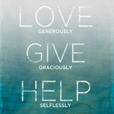 Love, Give, Help (teal) Poster by Sd Graphics Studio