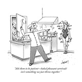 """Ask them to be patientbaked pheasant carnivale isn't something we just t"" - New Yorker Cartoon Premium Giclee Print by Tom Cheney"