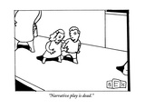 """Narrative play is dead."" - New Yorker Cartoon Premium Giclee Print by Bruce Eric Kaplan"