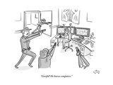"""Careful! He knows computers."" - New Yorker Cartoon Premium Giclee Print by Farley Katz"