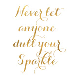 Never Let (gold foil) Print by Sd Graphics Studio