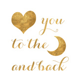 Love you to Moon and Back (gold foil) Prints by Sd Graphics Studio