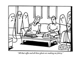 """All that coffee and all these ghosts are making me jittery."" - New Yorker Cartoon Premium Giclee Print by Bruce Eric Kaplan"