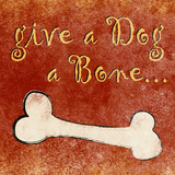 Give a Dog a Bone Prints by Sd Graphics Studio