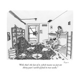 """Well, that's the last of it, which means we just ate thirty years' worth "" - New Yorker Cartoon Regular Giclee Print by Zachary Kanin"