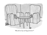"""Why did we buy such huge furniture"" - New Yorker Cartoon Premium Giclee Print by Gahan Wilson"