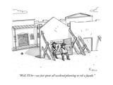 """Well, I'll bewe just spent all weekend planning to rob a facade."" - New Yorker Cartoon Premium Giclee Print by Zachary Kanin"