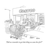 """Did we remember to get that thing we came here for"" - New Yorker Cartoon Premium Giclee Print by Jack Ziegler"