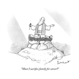 """Must I sacrifice family for career"" - New Yorker Cartoon Premium Giclee Print by David Borchart"