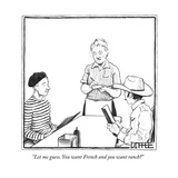 """Let me guess. You want French and you want ranch"" - New Yorker Cartoon Reproduction procédé giclée par Matthew Diffee"