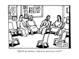 """Refresh my memorywhy do we meet once a week"" - New Yorker Cartoon Premium Giclee Print by Bruce Eric Kaplan"