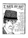 (The cartoon is an image of the front cover of the magazine I Hate My Hat, - New Yorker Cartoon Premium Giclee Print by J.C. Duffy