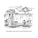 """The sandbox is safe, and it's even safer without the sand."" - New Yorker Cartoon Premium Giclee Print by Barbara Smaller"
