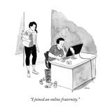 """""""I joined an online fraternity."""" - New Yorker Cartoon Giclee Print by Emily Flake"""