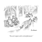 """You can't compete with a retired pharmacist."" - New Yorker Cartoon Premium Giclee Print by David Borchart"