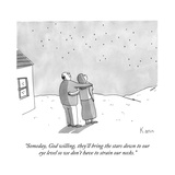 """Someday, God willing, they'll bring the stars down to our eye level so we"" - New Yorker Cartoon Premium Giclee Print by Zachary Kanin"