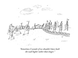 """Sometimes I wonder if we shouldn't have built the wall higher rather than"" - New Yorker Cartoon Premium Giclee Print by Michael Maslin"