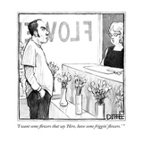 """I want some flowers that say 'Here, have some friggin' flowers.' "" - New Yorker Cartoon Reproduction giclée Premium par Matthew Diffee"