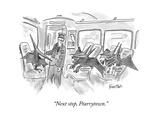 """Next stop, Ptarrytown."" - New Yorker Cartoon Premium Giclee Print"