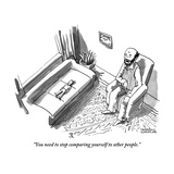 """You need to stop comparing yourself to other people."" - New Yorker Cartoon Premium Giclee Print by Shannon Wheeler"