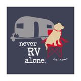 Never RV Alone Reproduction giclée Premium par  Dog is Good