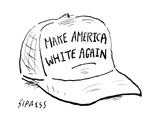 Make America White Again - Cartoon Premium Giclee Print by David Sipress