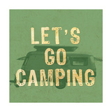 Let's Go Camping Giclee Print by  GI ArtLab