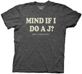 Big Lebowski- Mind If I Do A J T-shirts