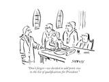 """""""Don't forget—we decided to add penis size to the list of qualifications f..."""" - Cartoon Premium Giclee Print by David Sipress"""