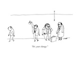 """""""Sir, your change."""" - New Yorker Cartoon Giclee Print by Edward Steed"""