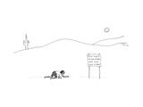 "A man crawling through the desert nears a sign that says ""Fun Fact: 10,000... - New Yorker Cartoon Premium Giclee Print by Liana Finck"