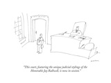 """This court, featuring the unique judicial stylings of the Honorable Jay R..."" - New Yorker Cartoon Premium Giclee Print by Michael Maslin"