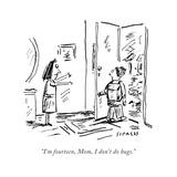 """I'm fourteen mom, I don't do hugs."" - Cartoon Premium Giclee Print by David Sipress"