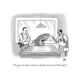"""Do you remember what you had for lunch last Thursday"" - New Yorker Cartoon Premium Giclee Print by Paul Noth"