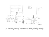 """""""In all matters pertaining to my homework, I refer you to my attorney."""" - Cartoon Premium Giclee Print by Liza Donnelly"""
