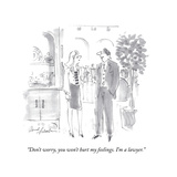 """Don't worry, you won't hurt my feelings. I'm a lawyer."" - Cartoon Regular Giclee Print by Bernard Schoenbaum"