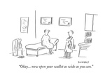 """""""Okay... now open your wallet as wide as you can."""" - Cartoon Premium Giclee Print by Liza Donnelly"""