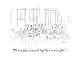 """""""It's our first lawsuit together as a couple."""" - Cartoon Premium Giclee Print by Liza Donnelly"""