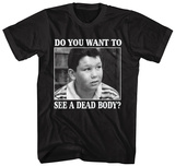 Stand By Me- Want to See a Dead Body T-shirts