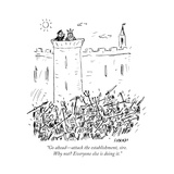 """""""Go aheadÑattack the establishment, sire. Why not? Everyone else is doing  - Cartoon Premium Giclee Print by David Sipress"""