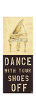 Dance with Your Shoes Off Posters by Kelsey Hochstatter