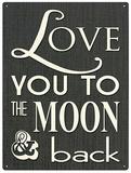 To the Moon and Back Blikkskilt