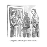"""Longtime listeners, first-time callers."" - New Yorker Cartoon Premium Giclee Print by Brendan Loper"