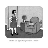 """Mother was right about you. You're a toaster."" - New Yorker Cartoon Reproduction giclée Premium par J.C. Duffy"