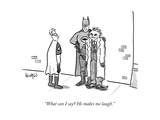 """What can I say He makes me laugh."" - New Yorker Cartoon Premium Giclee Print by Robert Leighton"