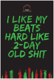 I Like My Beats Hard Posters