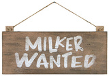 Milker Wanted Sign Wood Sign