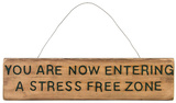 Stress Free Zone Sign Wood Sign