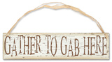 Gather To Gab Sign Wood Sign